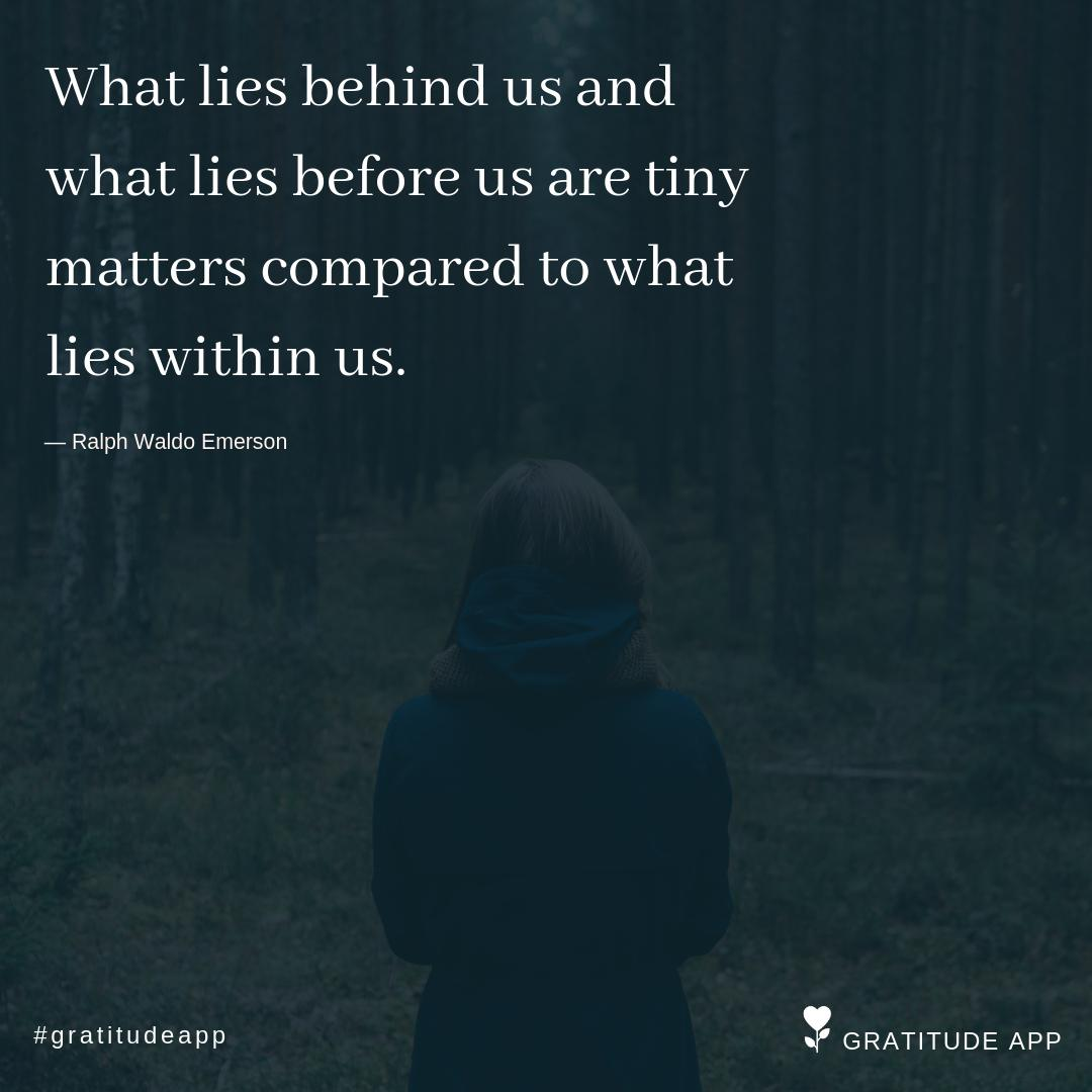 """What lies behind us and what lies before us are tiny matters compared to what lies within us."" — Ralph Waldo Emerson  #gratitudeapp #TuesdayThoughts #kindness<br>http://pic.twitter.com/Ma1u5RFsOl"