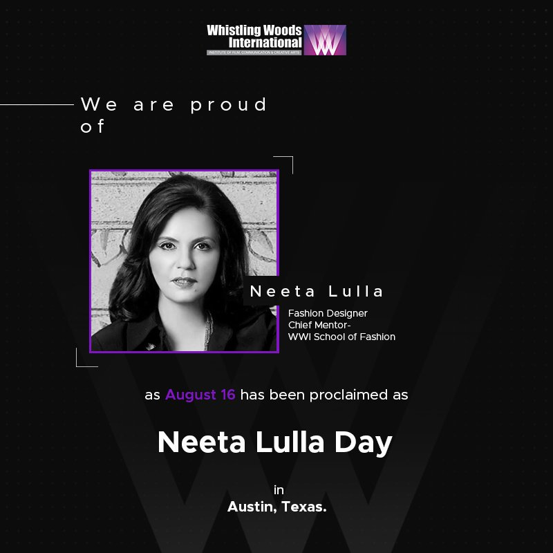 Whistling Woods International On Twitter We Are Proud Of Ms Neeta Lulla Our Chief Mentor For The School Of Fashion As August 16 Has Been Proclaimed As Neeta Lulla Day In