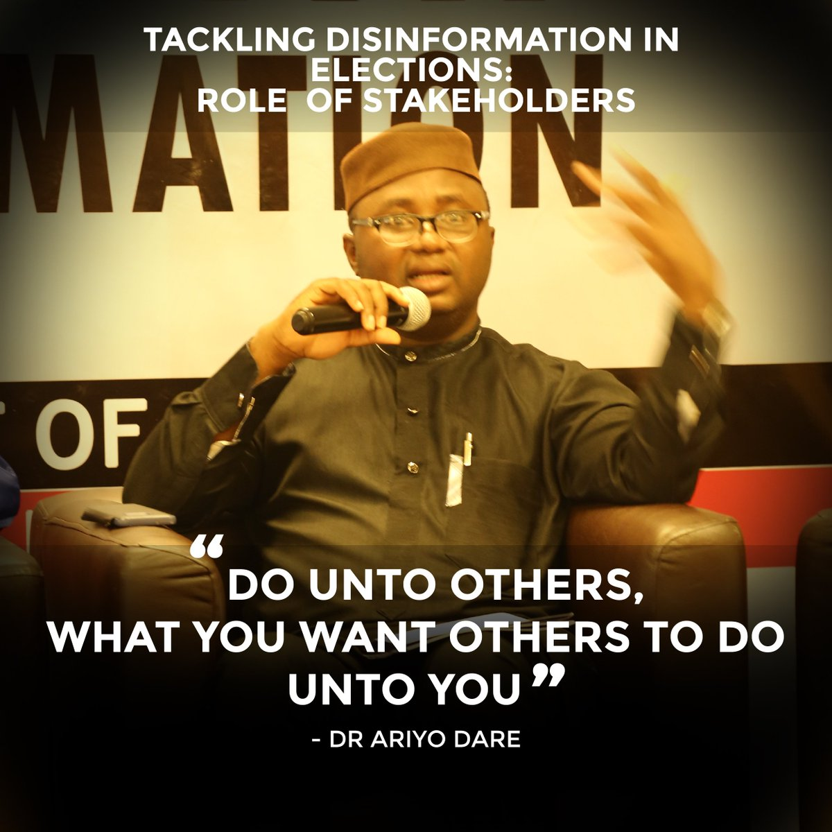 """TACKLING DISINFORMATION IN  ELECTIONS:  ROLE  OF STAKEHOLDERS """"DO UNTO OTHERS,  WHAT YOU WANT OTHERS TO DO  UNTO YOU"""" - @AriyoAristotle @CDDWestAfrica @NDI @USAID @HassanIdayat @MOAdanu @oaaigbe @OrikriJ @ISRAELADE2 @biodunbjk11 @buharimeter <br>http://pic.twitter.com/2ZQvwLf8Fu"""