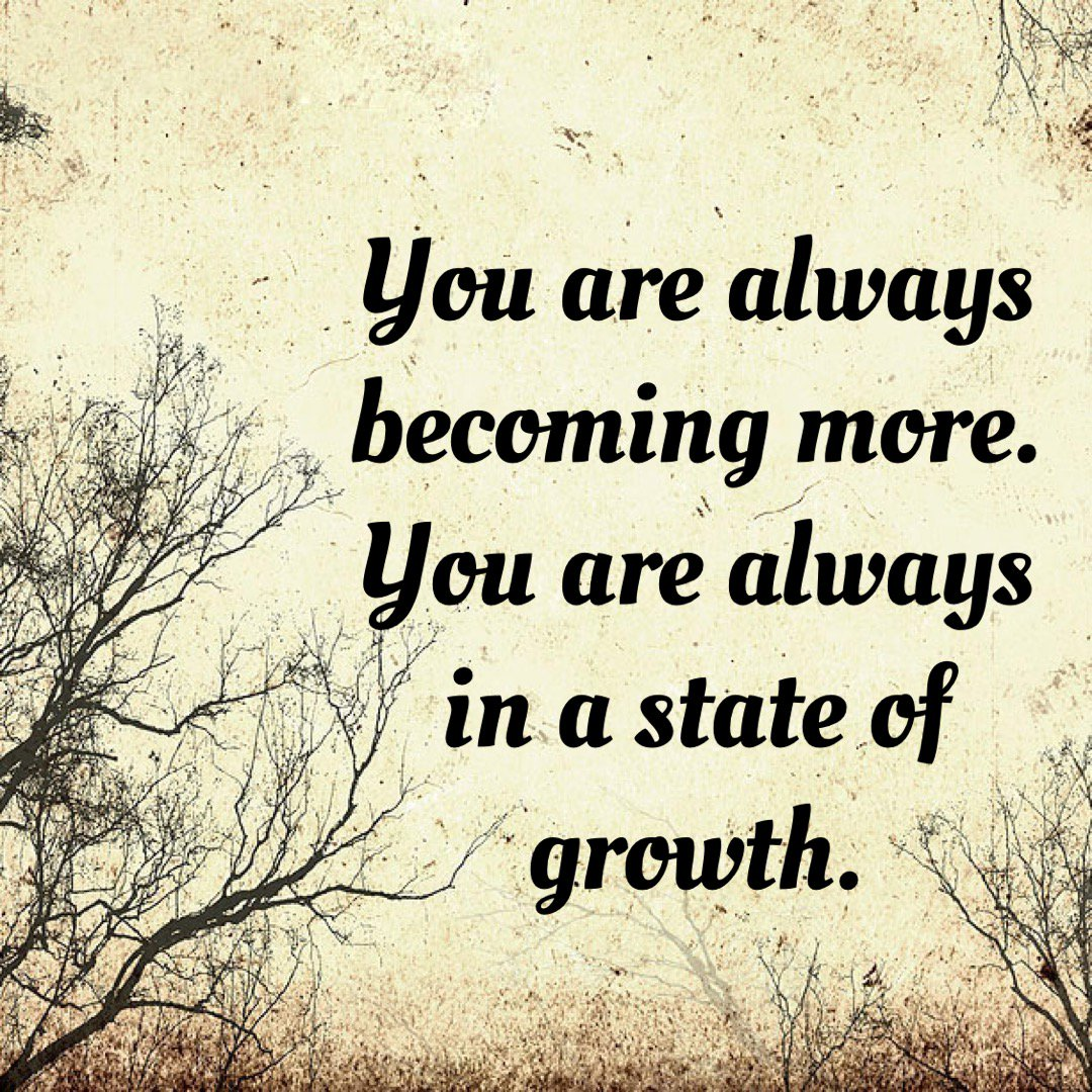 """""""You are always becoming more. You are always in a state of growth.""""   Steven Claysen  #LOA #lawofattraction <br>http://pic.twitter.com/816WwGyCQo"""