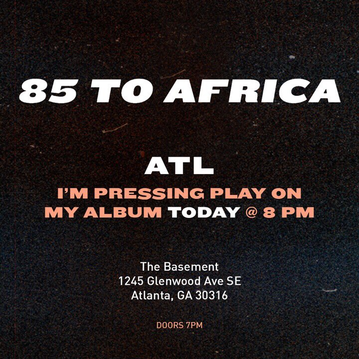 #ATL I want to play my #85toAfrica 🌍 album for you. PULL UP TONIGHT to @BASEMENT_EAV Doors at 7pm. I press play at 8pm. #FreeEntry #AllAges #ArriveEarly