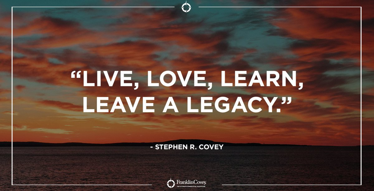 """""""Live, love, learn, leave a legacy."""" - Stephen R. Covey #leadershipdevelopment #growth #personaldevelopment #leadershiptraining #quote #QOTD<br>http://pic.twitter.com/oiTa7nL0Fd"""