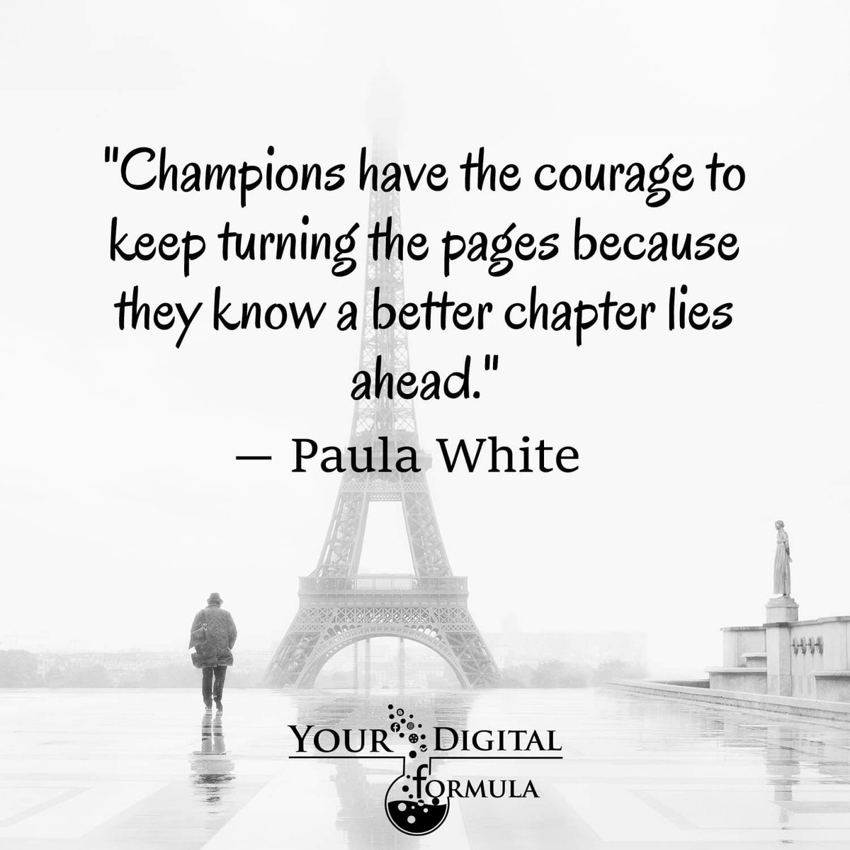 """Champions have the courage to keep turning the pages because they know a better chapter lies ahead."" ~Paula White #InspireThemRetweetTuesday  #SuccessTRAIN #IQRTG #spdc #JoyTrain<br>http://pic.twitter.com/jGk0GWTbbs"