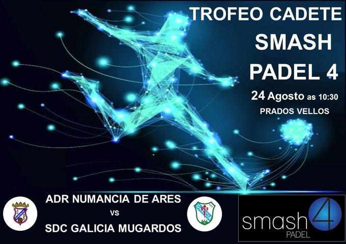 ADR Numancia de Ares. Trofeo Smash Padel 4 2019. Sábado 24 de agosto de 2019 a las 10:30 en Prados Vellos ADR Numancia de Ares - SDC Galicia de Mugardos
