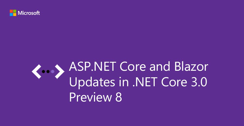 Read up on a list of #ASPNET Core and Blazor updates in #dotNET Core 3.0 Preview 8. We hope you enjoy the new features in this preview release and let us know what you think by filing issues on GitHub: http://msft.social/HjhT1Z