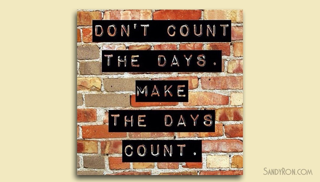 """Don't count the days - make the days count."" #SuccessTips <br>http://pic.twitter.com/shB6qRCWYR"
