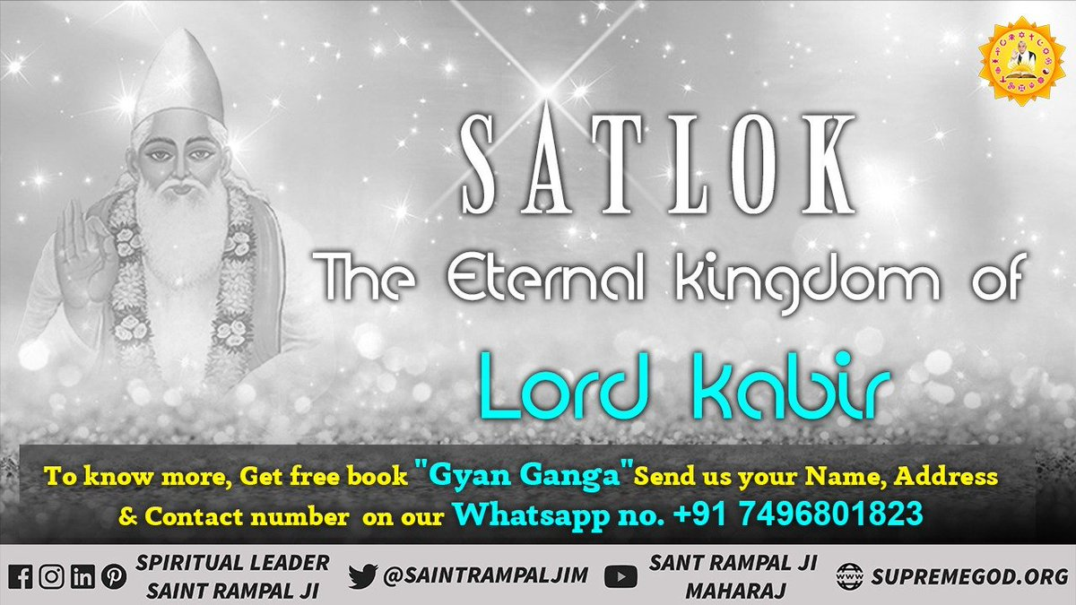 Satlok is the eternal place of the eternal Lord Kabir who is the creator of all. In Satlok, there is constant supreme peace and happiness. - @SaintRampalJiM #WednesdayWisdom #WednesdayMotivation