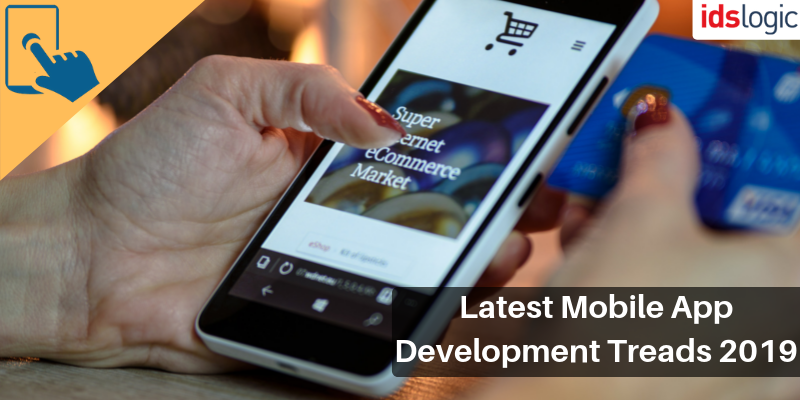 Latest #Mobile  #App  #Development  Treads 2019 That Will Help in Market Competition IDS Logic can help you to utilize latest trends in technology and innovation to make your application up to date with the industry requirements. #MobileAppDevelopment