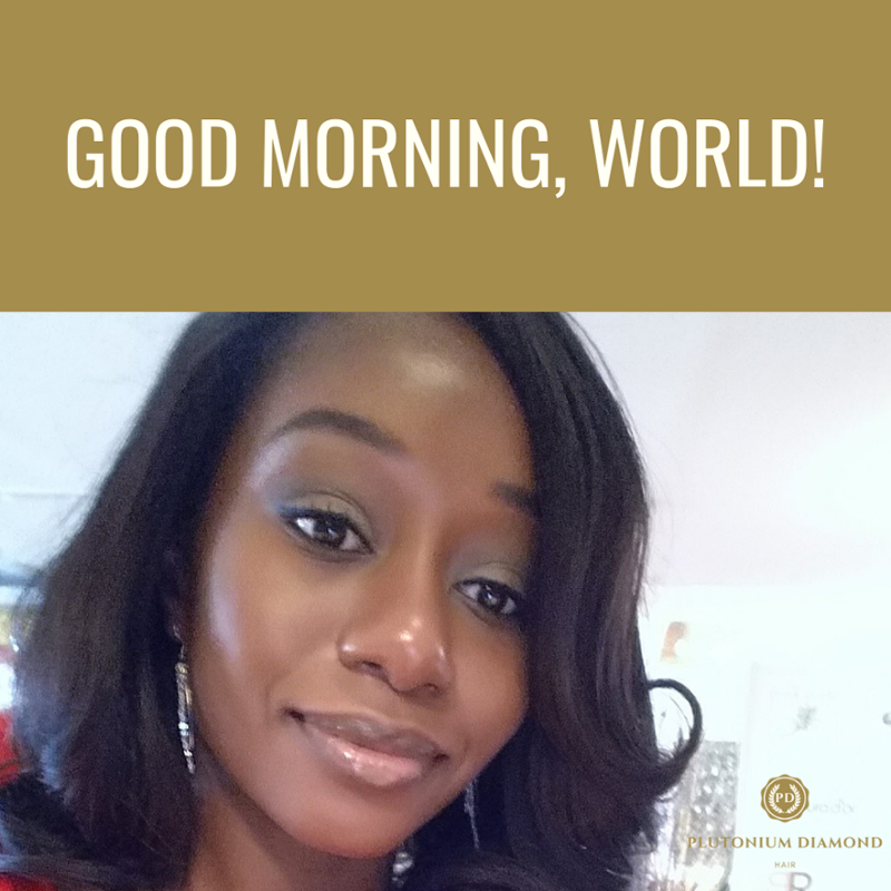 Start every day with a big smile on your face. Make today great! #GoodMorning #PlutoniumDiamondHair