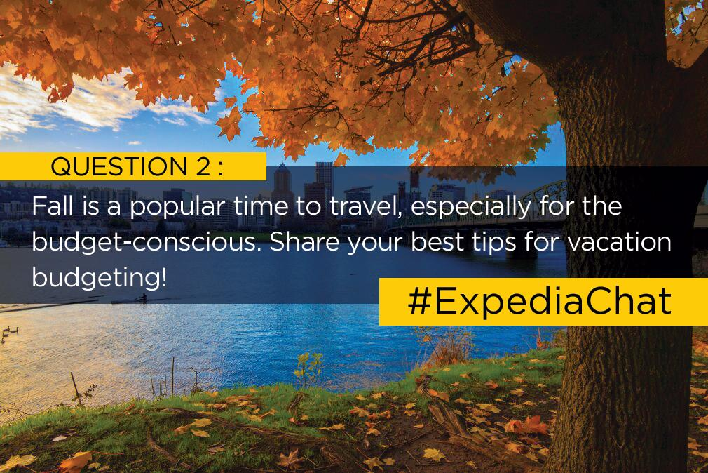 Q2: Fall is a popular time to travel, especially for the budget-conscious. Share your best tips for vacation budgeting! #ExpediaChat<br>http://pic.twitter.com/dop8f3G7De