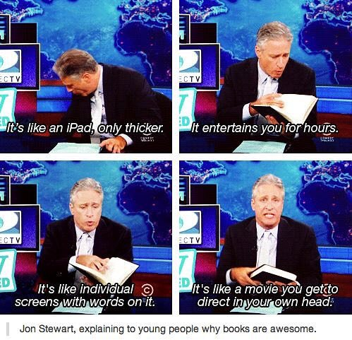 Why books are AWESOME! #amreading #books #readers #jonstewart #awesome