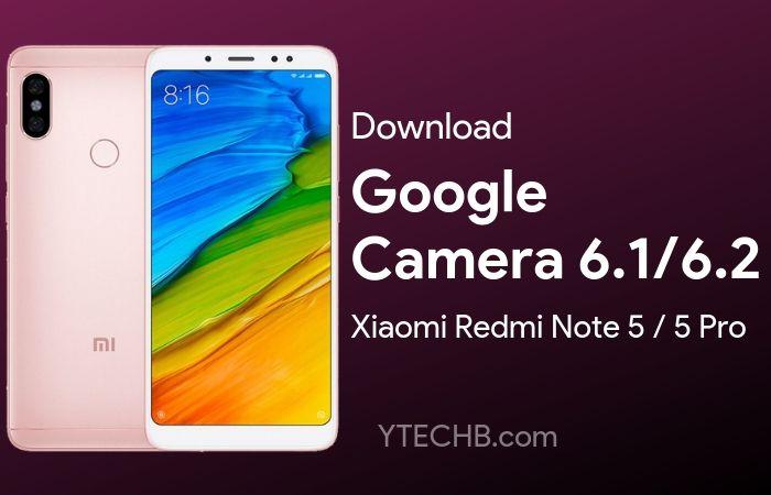 Download Google Camera 6 1 for Redmi Note 5 &