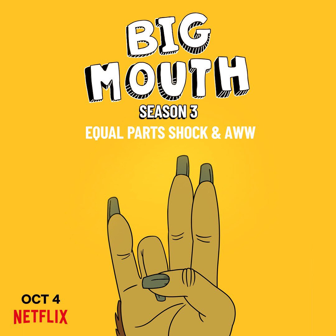 Big Mouth. Season 3. October 4th.