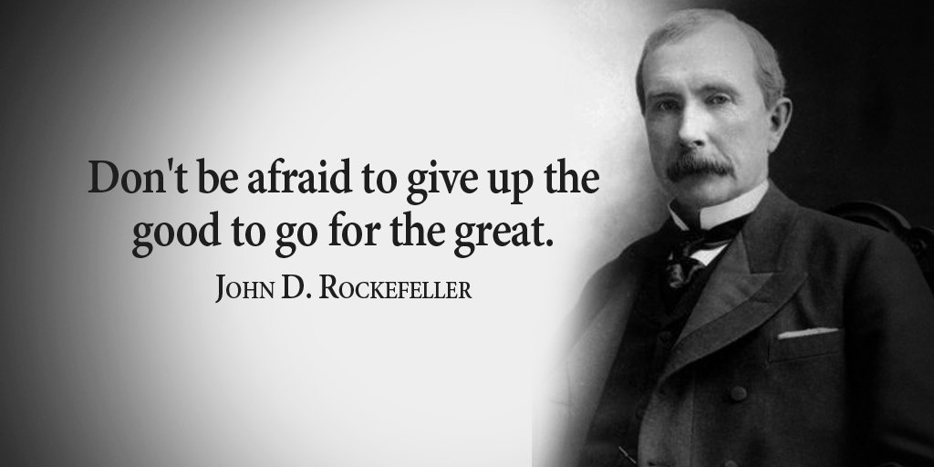 Don't be afraid to give up the good to go for the great. - John D. Rockefeller #quote <br>http://pic.twitter.com/jYoiQbYCBE