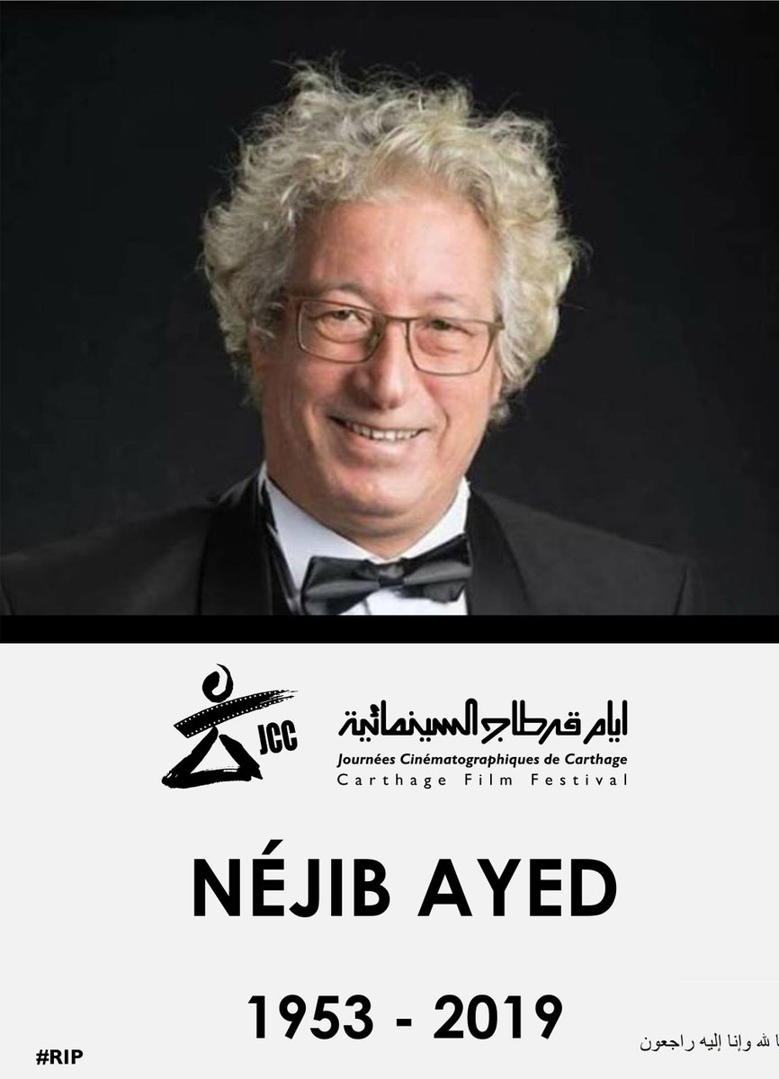 Very sad news for the world of cinema from @JCC_Tunisie ! Rest in peace Nejib Ayed. https://t.co/vFJLpea5cy