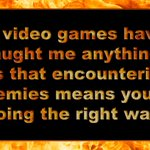 Image for the Tweet beginning: #videogames #philosophy #hardway #rightway #keepgoing