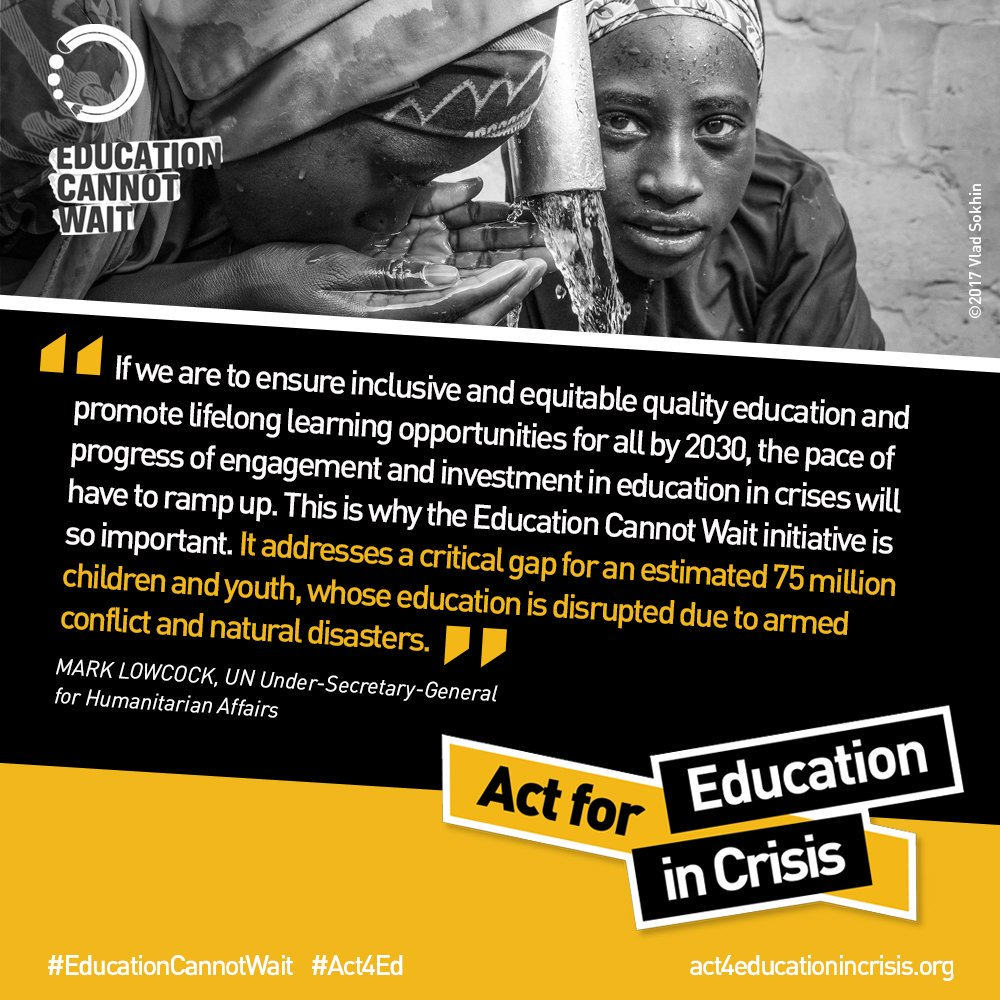 """#EducationCannotWait addresses a critical gap for an estimated 75 million children & youth, whose education is disrupted due to armed conflict and natural disasters"""" ~ @UNReliefChief Join @EduCannotWait & its partners to #Act4Ed in crisis! act4educationincrisis.org #SDG4 @UNOCHA"""