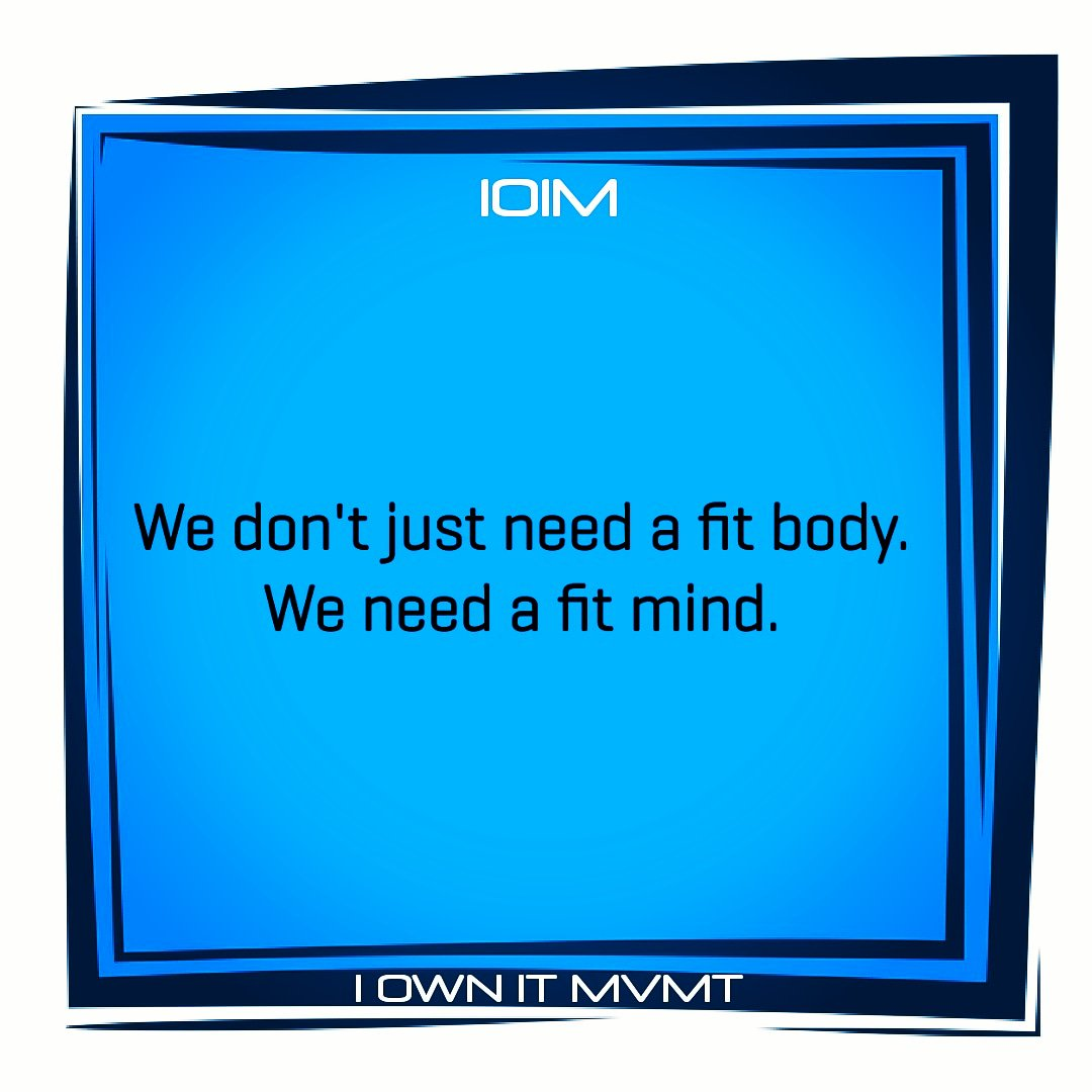 We don't just need a fit body. We need a fit mind.👉@iownitmovement#iownitmvmt #goodvibes #maxout #love #garyvee #lifelessons #positive #highvibes #inspiration #motivation #inspire #beininspired #motivational #positivity #selflove #wordstoliveby #happiness #inspiring #life