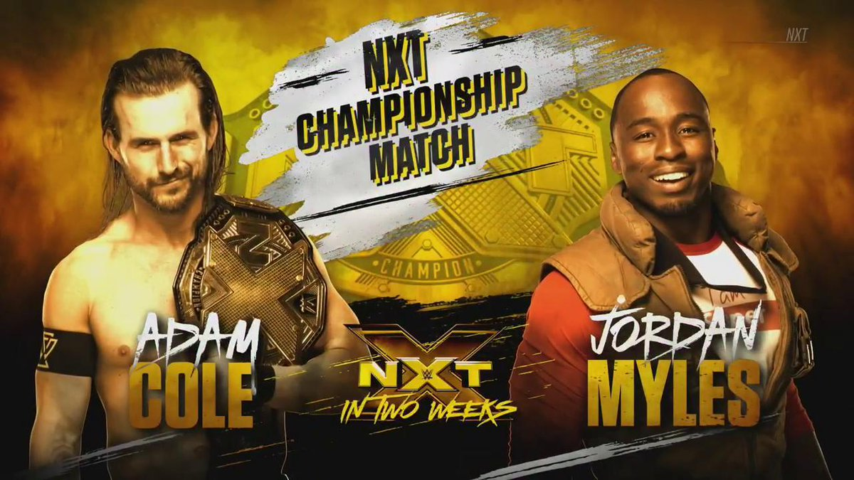 In TWO WEEKS: @GoGoMyles and @AdamColePro will face off for the #NXTChampionship! #WWENXT