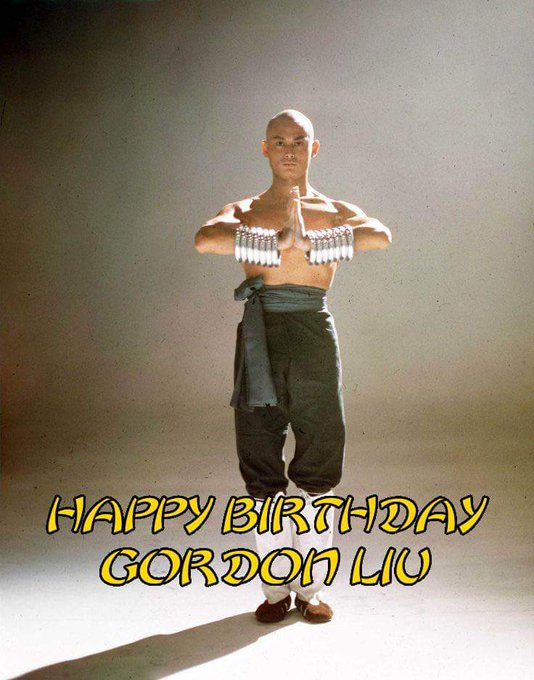 Happy Birthday Gordon Liu, legend on and off screen and still fighting the fight