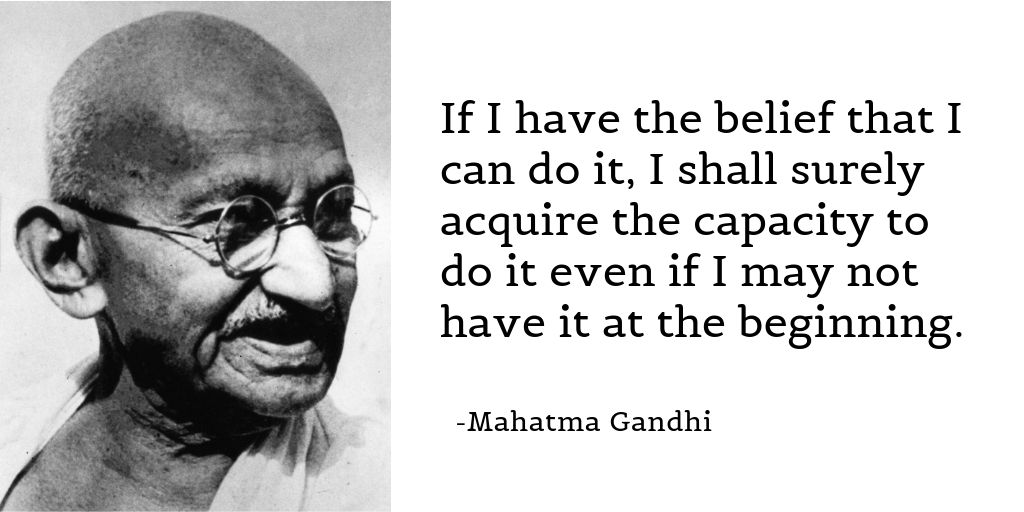 If I have the belief that I can do it, I shall surely acquire the capacity to do it even if I may not have it at the beginning. - Mahatma Gandhi  #MahatmaGandhi #freedom #peace #nonviolence<br>http://pic.twitter.com/ndOkV3vYAD