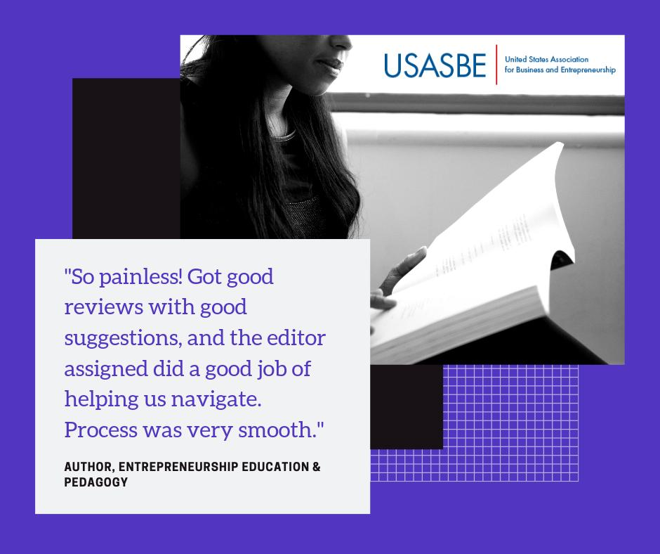 Authors are loving the developmental review process in place at Entrepreneurship Education & Pedagogy (EE&P), USASBEs own journal. Submit today and experience it for yourself! journals.sagepub.com/home/eex