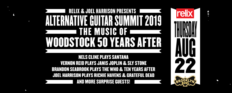 #TONIGHT Join @RelixMag for @altguitarsummit 2019: The Music of #Woodstock 50 Years After w/ @nelscline, @vurnt22, @marcribotmusic. #BrandonSeabrook, #JoelHarrison + more covering classic sets from Woodstock! Tix-->>  http://bkbwl.co/QKi