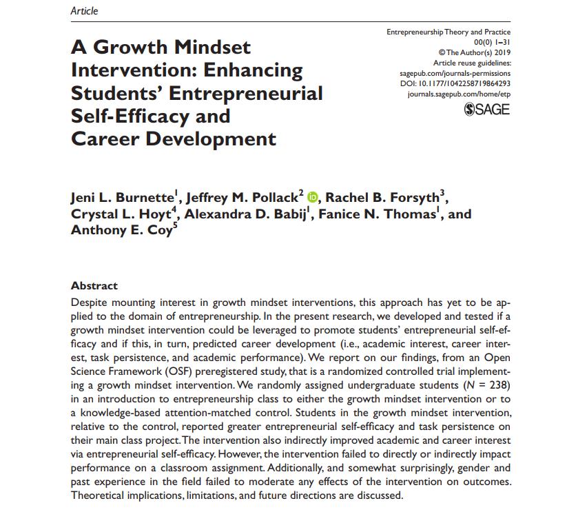 Growth mindsets of entrepreneurship are malleable, suggests new study! A Growth Mindset Intervention: Enhancing Students' Entrepreneurial Self-Efficacy and Career Development -Burnette, Pollack, Forsyth, Hoyt, Babij, Thomas, & Coy, journals.sagepub.com/doi/10.1177/10…