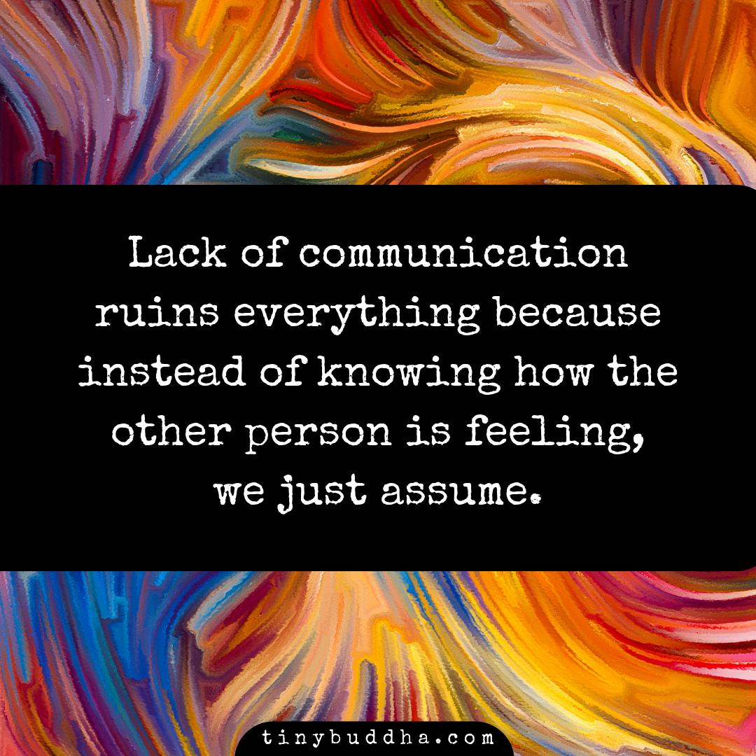Lack of communication ruins everything, because instead of knowing how the other person is feeling, we just assume. <br>http://pic.twitter.com/2Vm86aQxvt