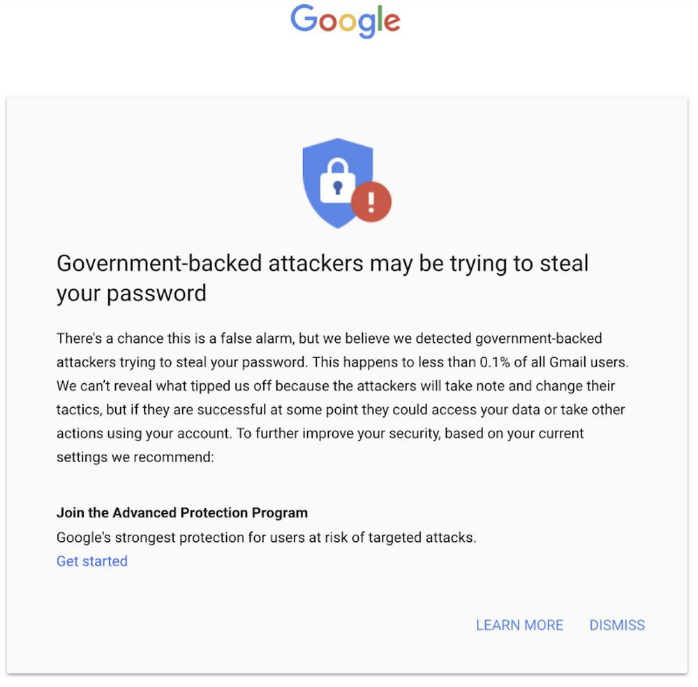 Interesting stat later in that post - Google sends out 4,000 warnings a month to users they believe are being targeted by government-backed attackers. The warning looks like this:
