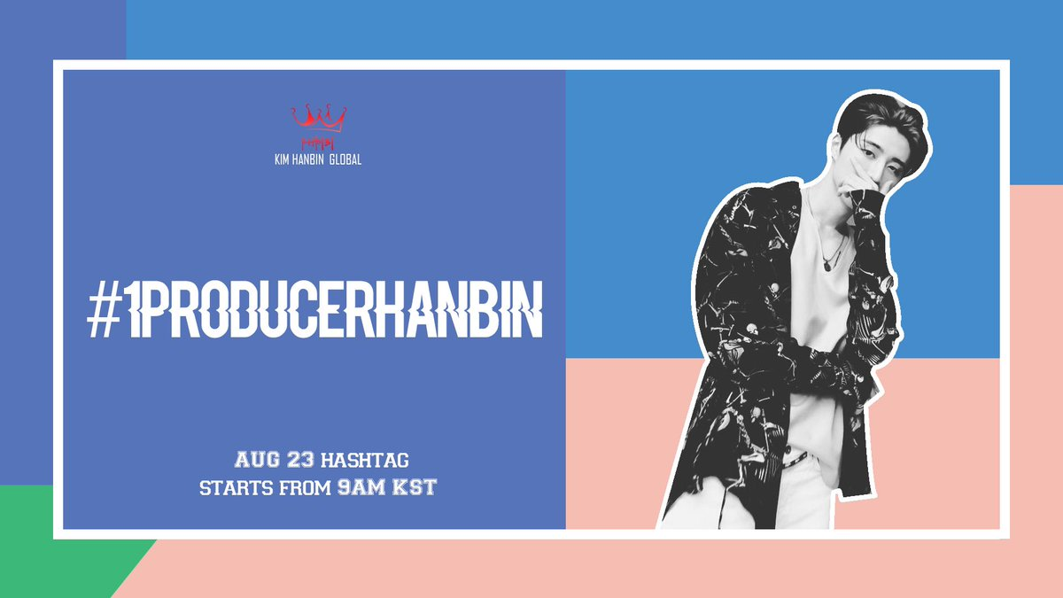 August 23rd daily hashtag support          #.1ProducerHanbin starts at 9am kst <br>http://pic.twitter.com/9oJdn8tDIx