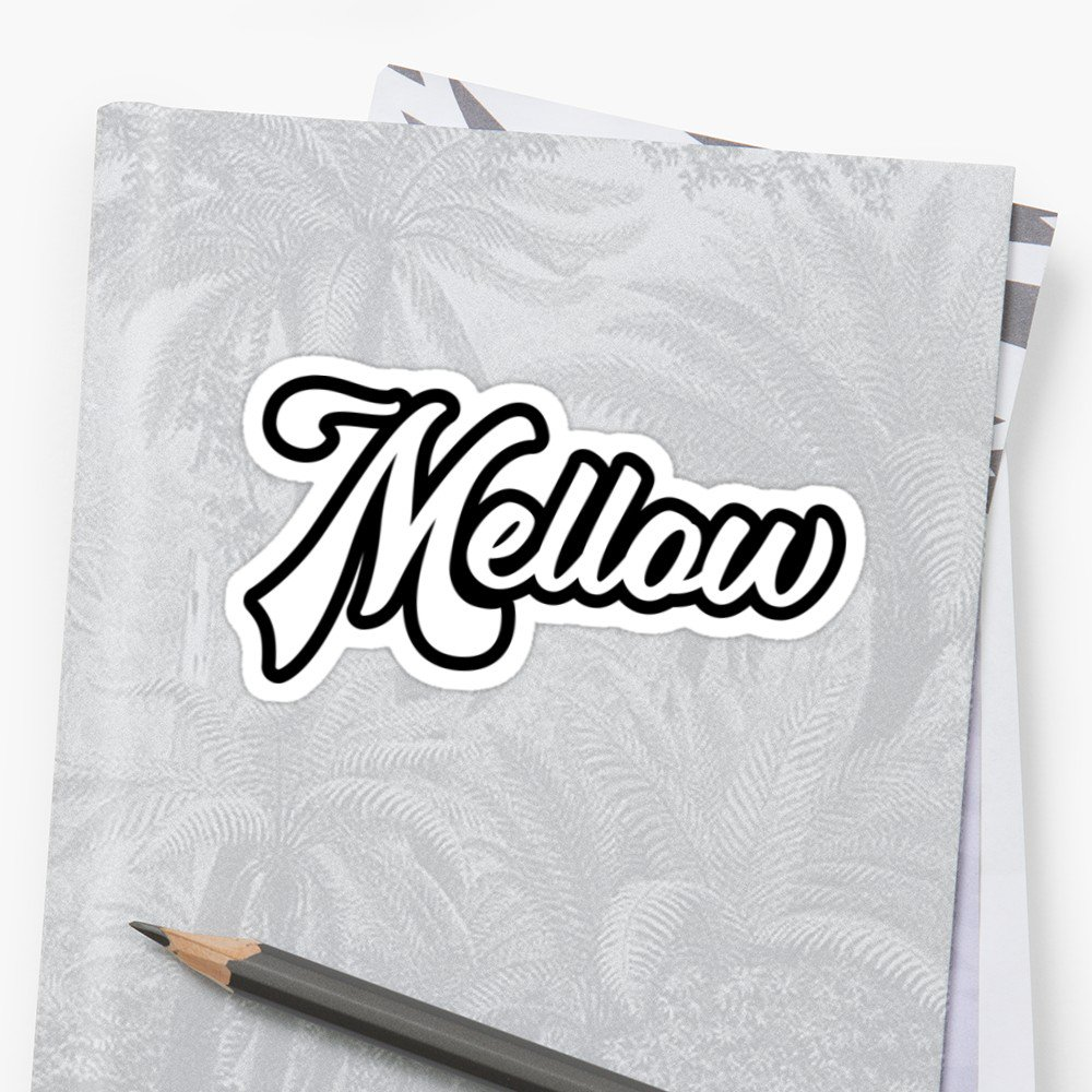 https://www.redbubble.com/people/ludlumdesign/works/40006637-mellow?asc=u&p=sticker#&gid=1&pid=1… #mellow #easygoing #relax #relaxing #takeiteasy #slowgoing #groove #lowkey #peaceful