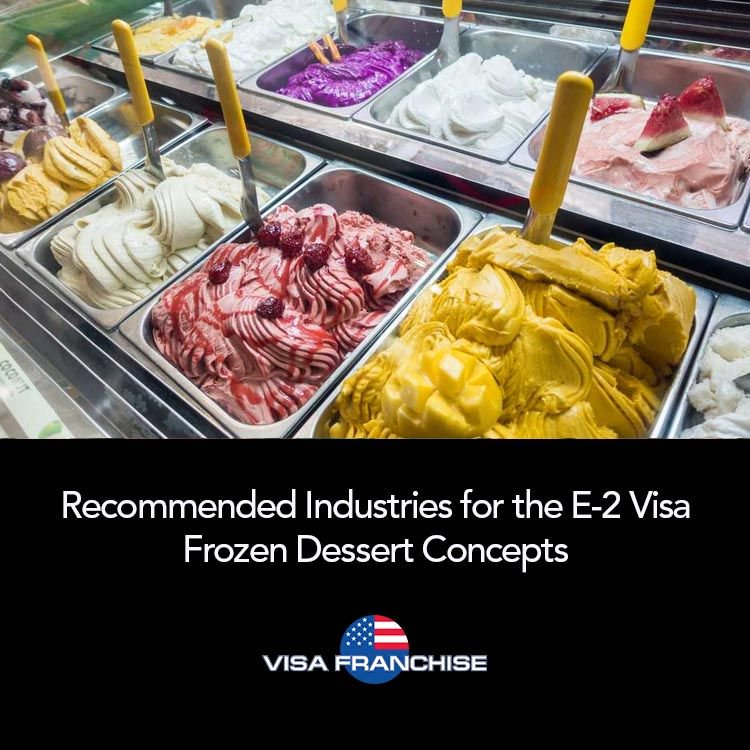 Visa Franchise recommends investing in businesses like frozen dessert concepts for E-2 (treaty investor) visas as they are a growing market with high margins. https://t.co/BmEbzuWdBT