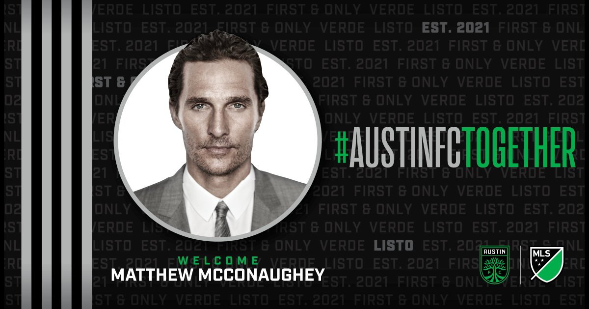 New @MLS owner @MatthewMcConaughey is an actor, producer, and philanthropist. McConaughey, a graduate of @UTAustin and Academy Award winning actor.    #AustinFC | #AustinFCTogether<br>http://pic.twitter.com/TAjDwBne9J