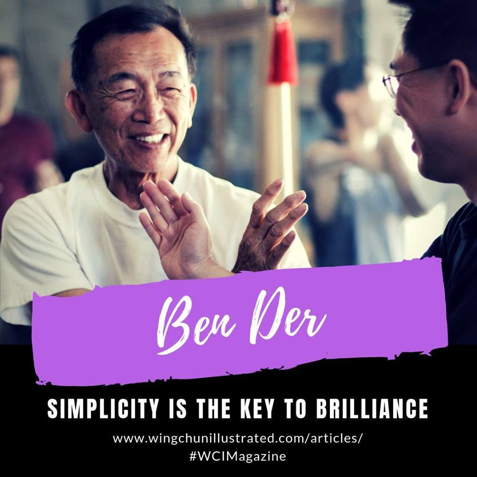 Our interview with Sifu Ben Der from Issue No. 41 can now be read in its entirety on our website. https://www.wingchunillustrated.com/2018/09/07/ben-der-simplicity-is-the-key-to-brilliance/…#WCIMagazine #WingChun #VingTsun #WingTsun #MartialArts