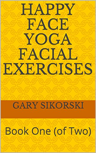 Read Happy Face Yoga Facial Exercises Book One Of Two By Gary Sikor