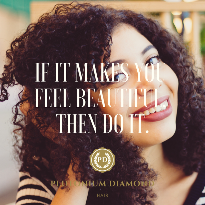 If it makes you feel beautiful, then do it. #PDHair * * * *  #beautifulhairstyle #fabulous #luxury #
