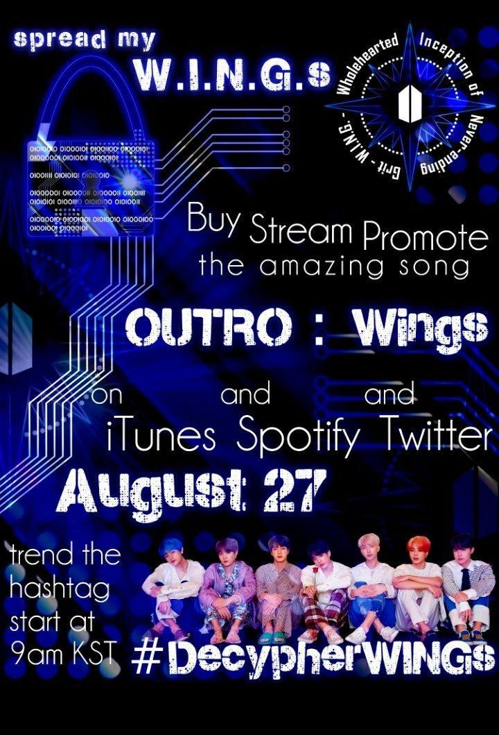 [INFO] 🚨 ⭐️ A Aliança W.I.N.G.S criou um projeto que envolve fazer stream, comprar e divulgar a música Outro: Wings, no dia 27 de Agosto, à uma da manhã (horário português)!! ⭐️ Usem a hashtag: #/DecypherWINGS