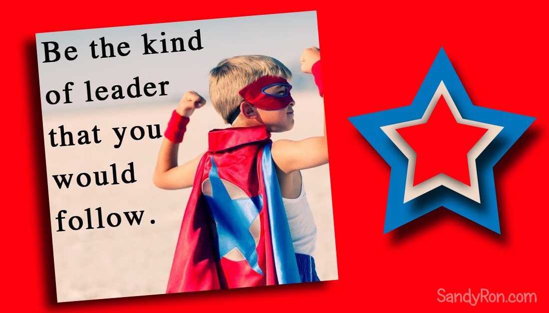 """Be the kind of leader that you would follow."" #SuccessTips <br>http://pic.twitter.com/6g0RJxe7Hn"