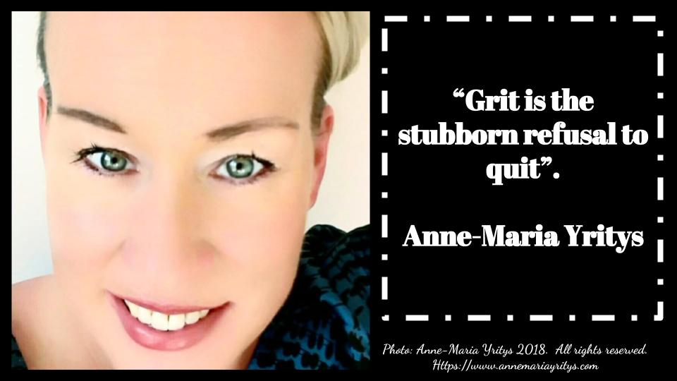 """""""#Grit is the stubborn refusal to quit"""". Anne-Maria Yritys  #takeaction #determination #success #WeekendInspiration #LifeLessons #goals #dreams #quotesforlife #education #SundayMotivation #ThinkBIGSundayWithMarsha   #quote RT @annemariayritys<br>http://pic.twitter.com/ey8IUoEDpq"""