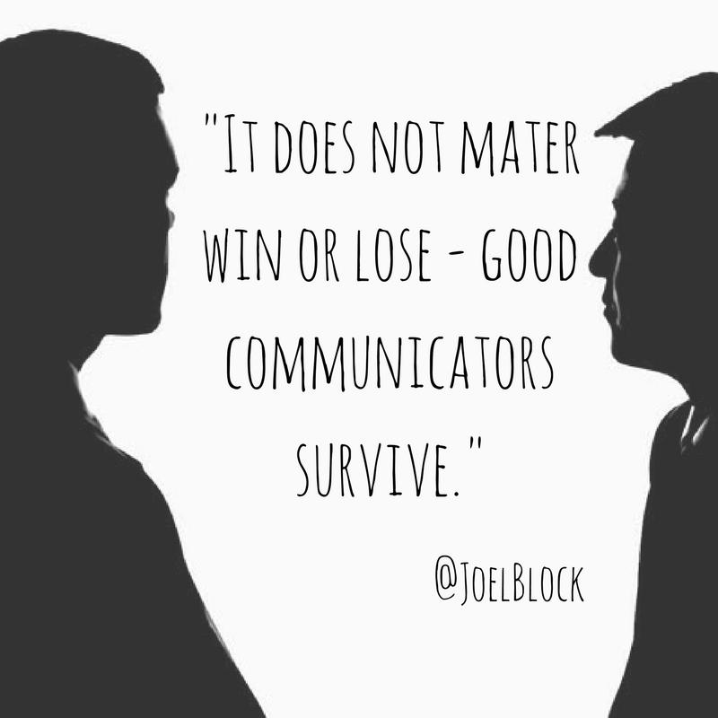 It does not matter win or lose - good communicators survive. -Joel G. Block #Quote #Insider