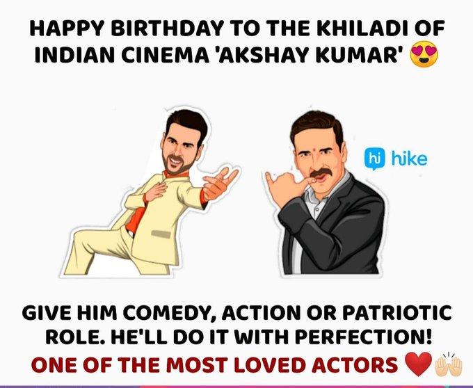 Happy birthday  Akshay Kumar sir.