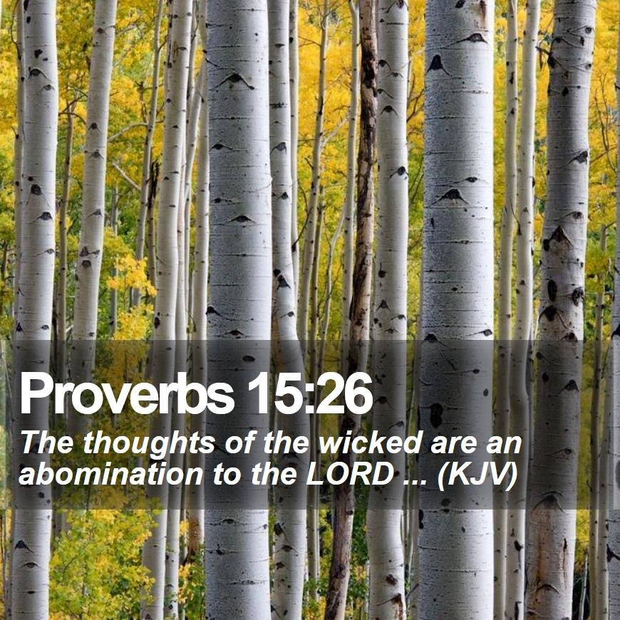 Proverbs 15:26 - The thoughts of the wicked are an abomination to the LORD ... (KJV) #Growth #Save #Prophecy #JesusSaves #QuotesForLife  http://www. bible-sms.com /   <br>http://pic.twitter.com/khGHlEBOQI