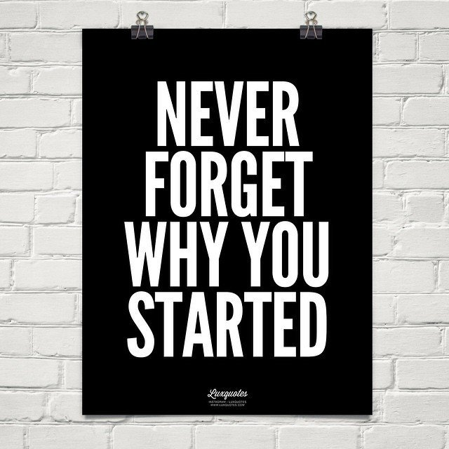 """""""Never forget why you started."""" #QuotesForLife #Quotes<br>http://pic.twitter.com/LT58tR7MW4"""