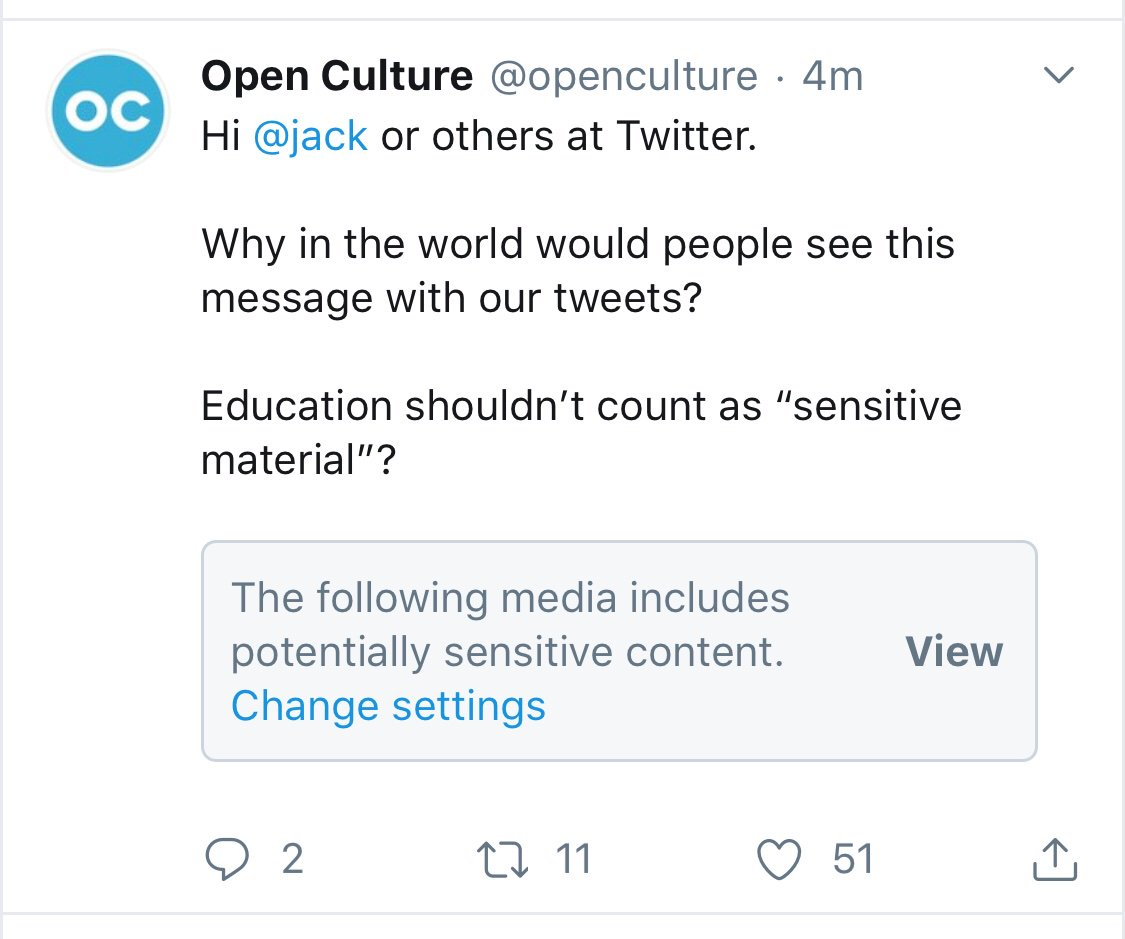 """Open Culture on Twitter: """"Hi @jack or others at Twitter. Why in the world would people see this message with our tweets? Education shouldn't count as """"sensitive material""""?… https://t.co/cSXaidMNHO"""""""