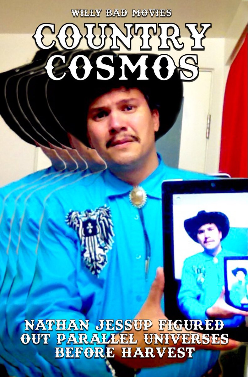Country Cosmos - Nathan Jessup Figured Out Parallel Universes Before Harvest                #willybadmovies #movies #movieposters #badmovies #badmoviesthataregood #badmovieswelove #badmoviesthataregood #goodbadmovies #country #paralleluniverse #cosmos #countrycosmospic.twitter.com/LBeMmM1hbw