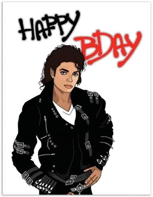 Happy Birthday Michael Jackson   We love you legend Legend live forever