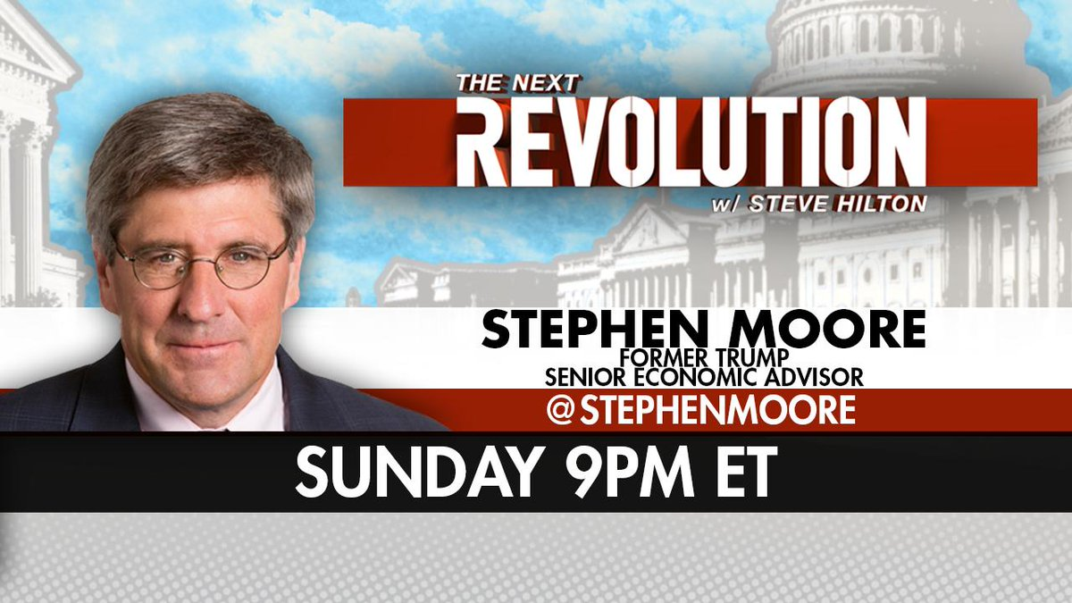 SUNDAY! See @StephenMoore on @NextRevFNC! Tune in at 9pm ET on @FoxNews!