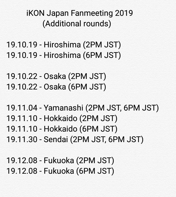 4 more rounds are added to the upcoming iKON Japan Fanmeeting 2019. 191104 - Yamanashi (2 rounds) 191130 - Sendai (2 rounds) So we will get total 12 rounds of iKON fanmeetings after this Japan Tour ends. #iKON #아이콘 @YG_iKONIC