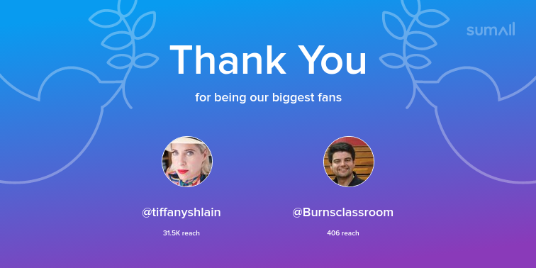 Our biggest fans this week: tiffanyshlain, Burnsclassroom. Thank you! via sumall.com/thankyou?utm_s…